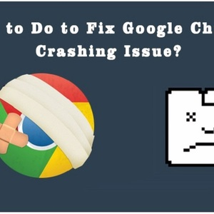 What to Do to Fix Google Chrome Crashing Issue?