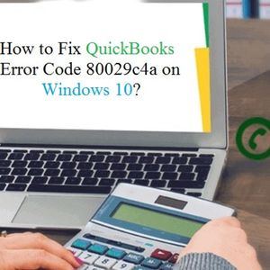 How to fix QuickBooks Error code 80029c4a on Windows 10?