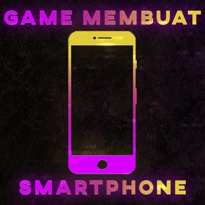 Sebuah Game Membuat Smartphone