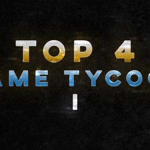 Top 4 Game Tycoon Pt.1