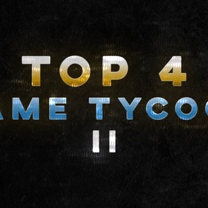 Top 4 Game Tycoon Pt.2
