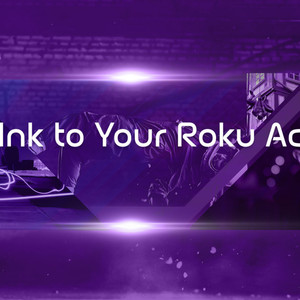 Roku Account Creation -Guidelines