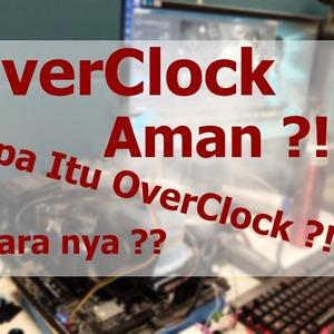 Apa itu Overclock CPU ?