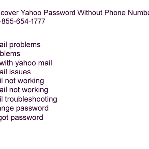 How To Recover Yahoo Password Without Phone Number ? Call Now 1-855-654-1777