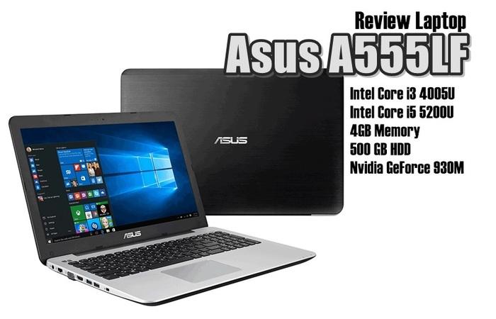 Review Asus A55LF: Tujuh Jutaan untuk Core i5 dan GeForce 930M
