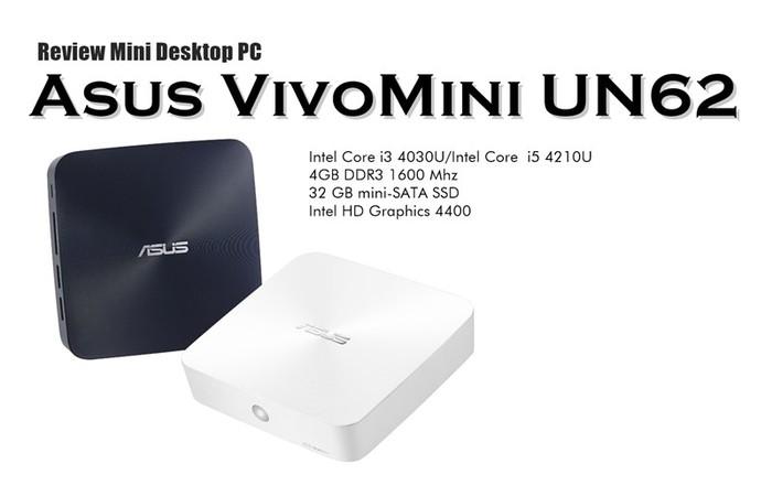 Review Asus VivoMini UN62: Lebih Mungil Namun Spek Setara VivoPC