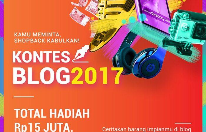 """Lomba Blog """"Kontes Blog Kamu Meminta, ShopBack Kabulkan 2017"""" Total Hadiah Rp 15 Juta!!"""