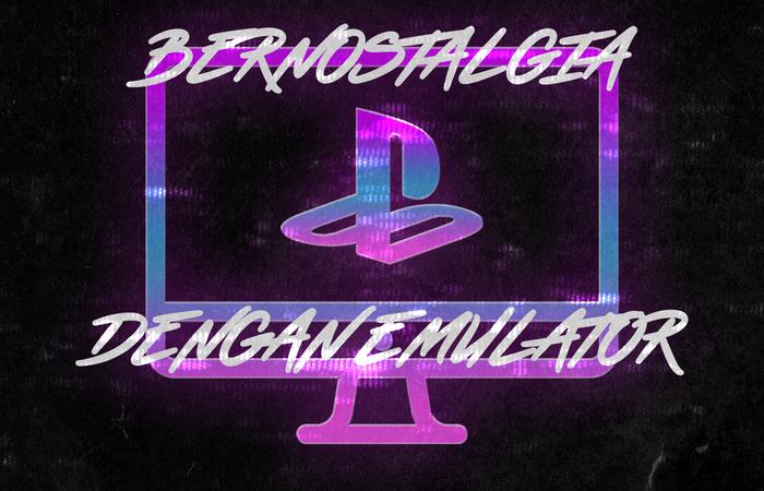 Bernostalgia Dengan Emulator