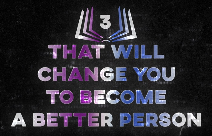 3 Books That Will Change You To Become A Better Person