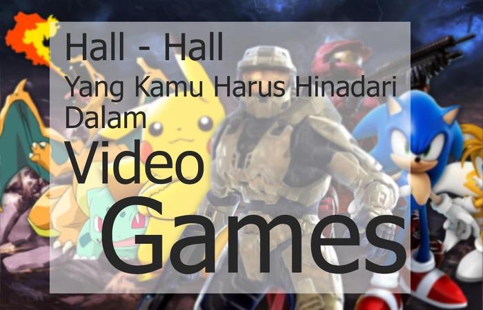 Ini adalah Hall Yang Kalian Harus Hindari Dalam Gaming