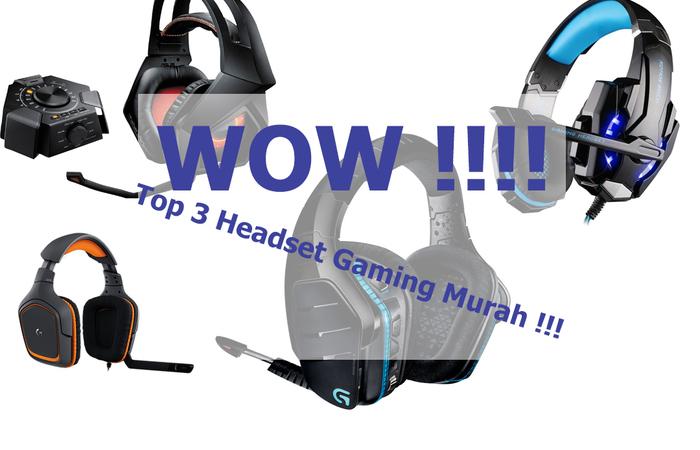 Top 3 Headset Gaming Murah namun berkualitas