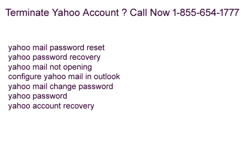 Terminate Yahoo Account ? Call Now 1-855-654-1777 - Article