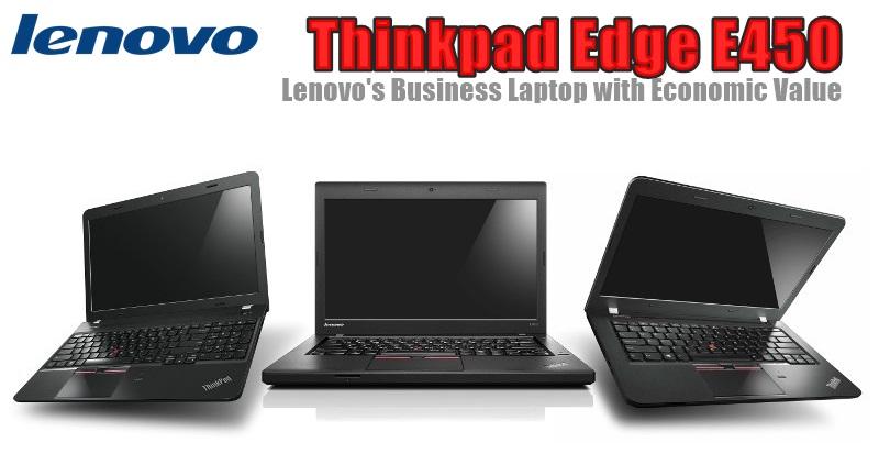 Review Lenovo ThinkPad Edge E450: Performa Solid dengan Harga Terjangkau